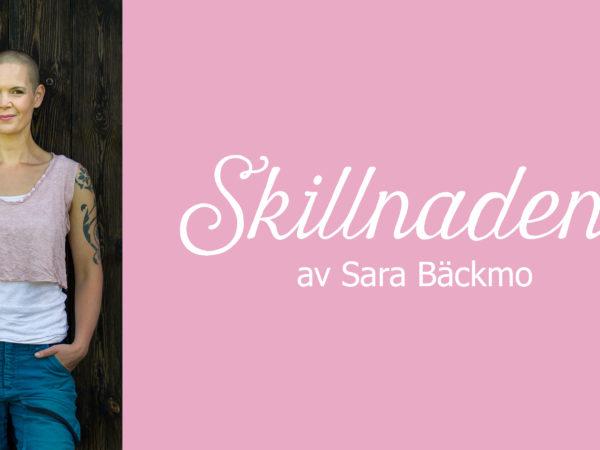 vår headerbild för podcasten, med bild på sara och text Skillnadens av Sara Bäckmo