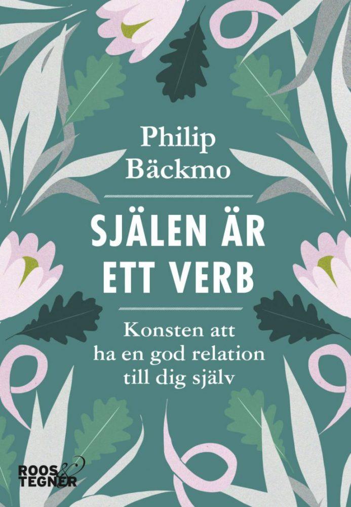 Bokomslag Själen är ett verb av Philip Bäckmo